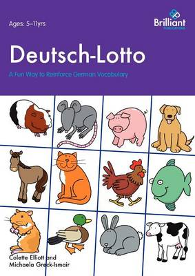 Deutsch-Lotto A Fun Way to Reinforce German Vocabulary by Colette Elliott, Michaela Greck-Ismair