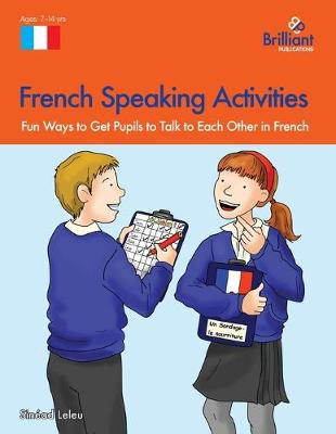 French Speaking Activities Fun Ways to Get KS2 Pupils to Talk to Each Other in French by Sinead Leleu