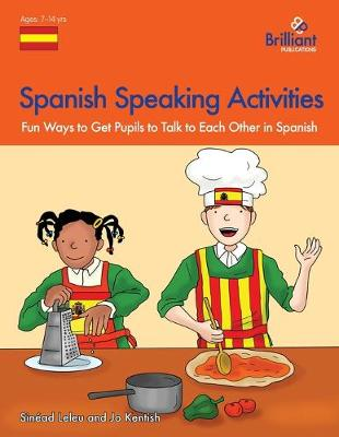 Spanish Speaking Activities Fun Ways to Get KS2 Pupils to Talk to Each Other in Spanish by Sinead Leleu