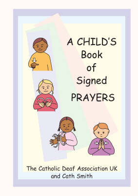A Child's Book of Signed Prayers by Cath Smith