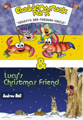 Bladderwrack Park AND Lucy's Christmas Friend by Andrew Hall