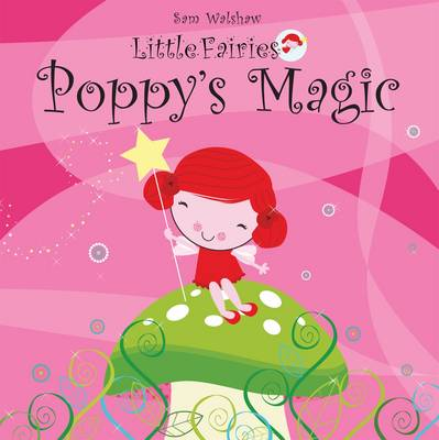 Poppy's Magic by Sam Walshaw