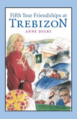 Fifth Year Friendships at Trebizon by Anne Digby