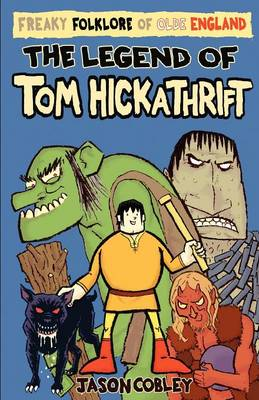 Legend of Tom Hickathrift by Jason Cobley