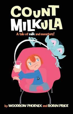 Count Milkula by Woodrow Phoenix, Robin Price, Woodrow Phoenix