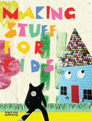 Making Stuff for Kids by Victoria Woodcock