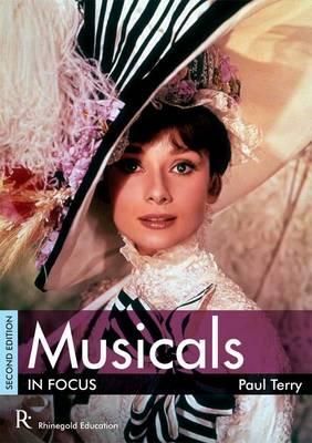 Musicals in Focus by Paul Terry