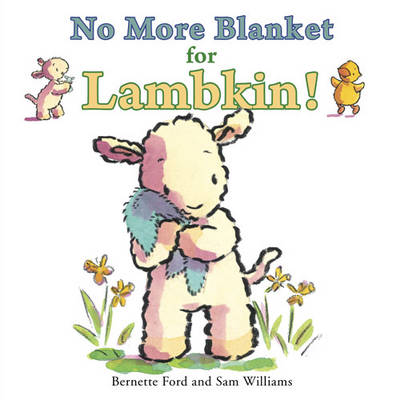 No More Blanket for Lambkin by Bernette Ford