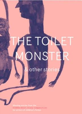 The Toilet Monster & Other Stories by Sally Brown, Tom Slingsby, Michelle Carol Pearce, Jessica Barrah