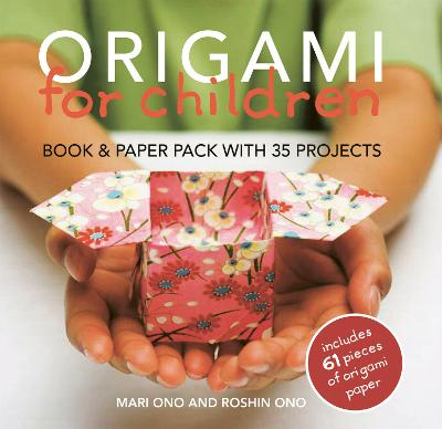 Origami for Children Book & Paper Pack with 35 Projects by Mari Ono