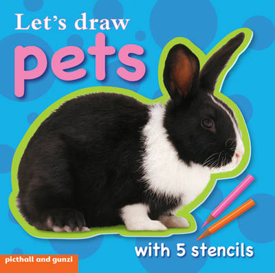 Let's Draw - Pets by Chez Picthall, Paul Calver, Christiane Gunzi