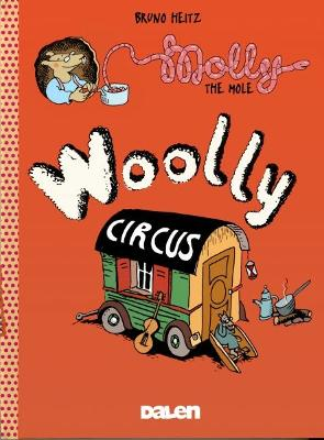 Molly The Mole: Woolly Circus by Bruno Heitz