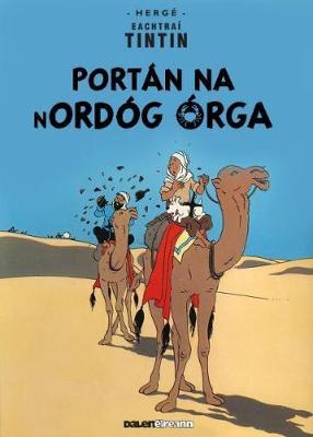 Tintin: Portn Na Nordg rga (Irish) by Herge