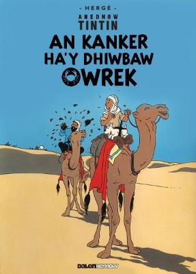 Tintin: An Kanker Ha'y Dhiwbaw Owrek (Cornish) by Herge