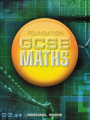 Foundation GCSE Maths by Michael White