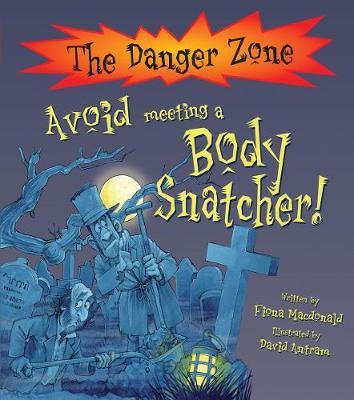 Avoid Meeting A Body Snatcher! by Fiona MacDonald