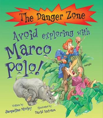Avoid Exploring With Marco Polo! by Jacqueline Morley