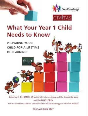 What Your Year 1 Child Needs to Know Preparing Your Child for a Lifetime of Learning by E. D. Hirsch