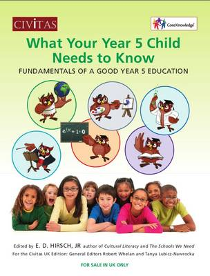 What your year 5 child needs to know Fundamentals of a good year 5 education by E. D. Hirsch