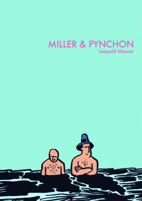 Miller and Pynchon by Leopold Maurer