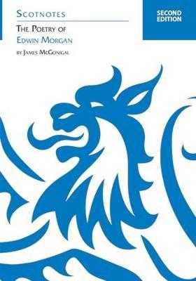 The Poetry of Edwin Morgan by James McGonigal