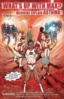 What's Up with Max? Medikidz Explain Asthma by Dr. Kim Chilman-Blair, John Taddeo