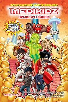 What's Up with Ashleigh? Medikidz Explain Type 1 Diabetes by Dr. Kim Chilman-Blair, Shawn DeLoache