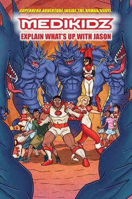 What's Up with Jason? Medikidz Explain HIV by Dr. Kim Chilman-Blair, Tony Lee