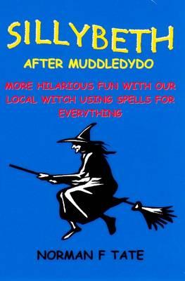 Sillybeth, After Muddledydo by Norman F Tate