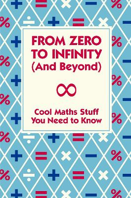 From Zero To Infinity (And Beyond) by Dr. Mike Goldsmith