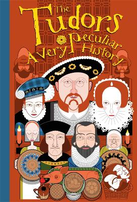 The Tudors A Very Peculiar History by Jim Pipe
