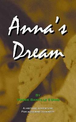 Anna's Dream by Vonnie Banville Evans