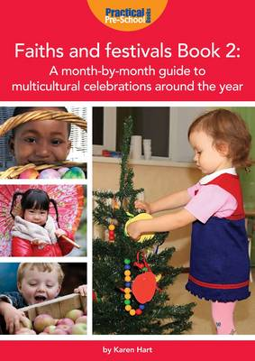 Faiths and Festivals Book 2 A Month-by-month Guide to Multicultural Celebrations Around the Year by Karen Hart