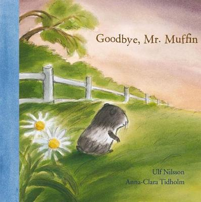 Goodbye Mr. Muffin by Ulf Nilsson