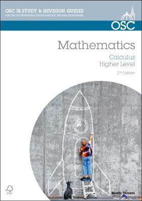 IB Mathematics: Calculus For Exams from 2014 by Wendy Stevens