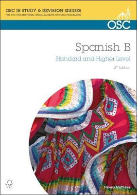 IB Spanish B Standard and Higher Level by Helena Matthews