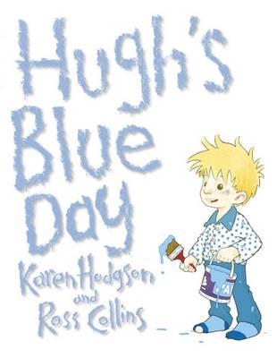 Hugh's Blue Day by Karen J. Hodgson