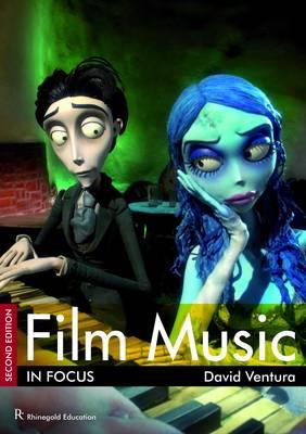 Film Music in Focus by David Ventura