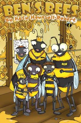 Ben's Bees by Katy Hounsell-Robert