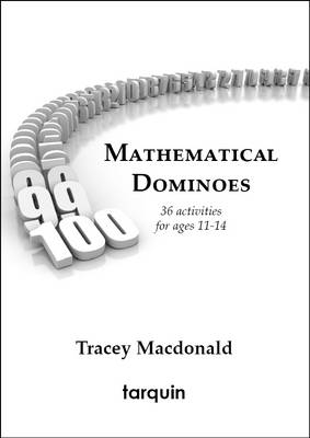 Mathematical Dominoes 1 36 Activities for Ages 11-14 by Tracey MacDonald
