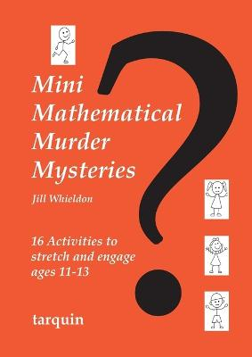 Mini Mathematical Murder Mysteries by Jill Whieldon