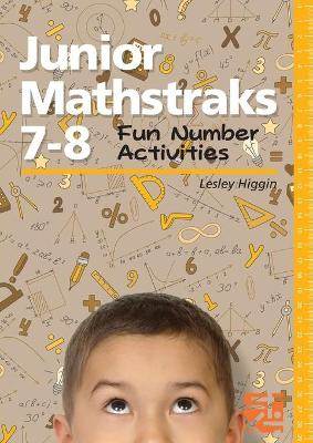 Junior Mathstraks 7-8 Fun Number Activities by Lesley Higgin
