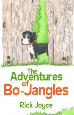 The Adventures of Bo-Jangles by Joyce Rick