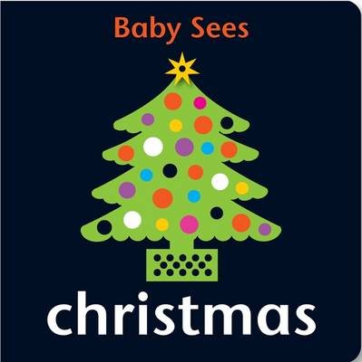 Baby Sees - Christmas by Chez Picthall