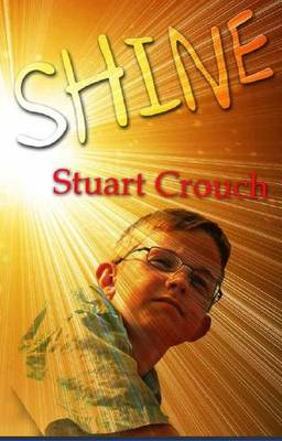 Shine by Stuart Peter Crouch
