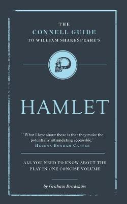 The Connell Guide to Shakespeare's Hamlet by Professor Graham Bradshaw