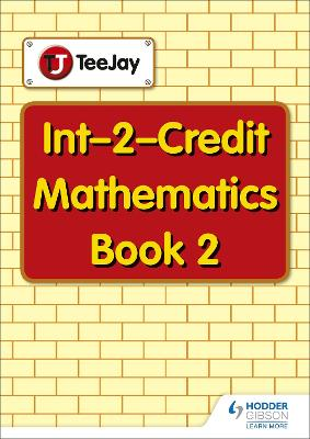 TeeJay Maths Int-2-Credit Maths by Tom Strang, James Geddes, James Cairns