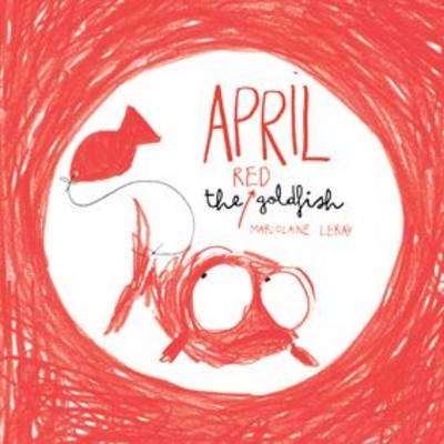 April the Red Goldfish by Marjolaine Leray