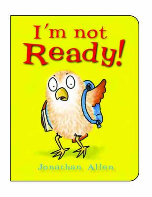 I'm Not Ready! by Jonathan Allen