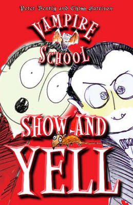 Vampire School Show and Yell by Peter Bently